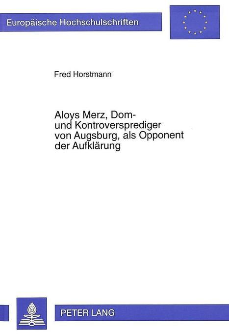 Aloys Merz, Dom- und Kontroversprediger von Aug...