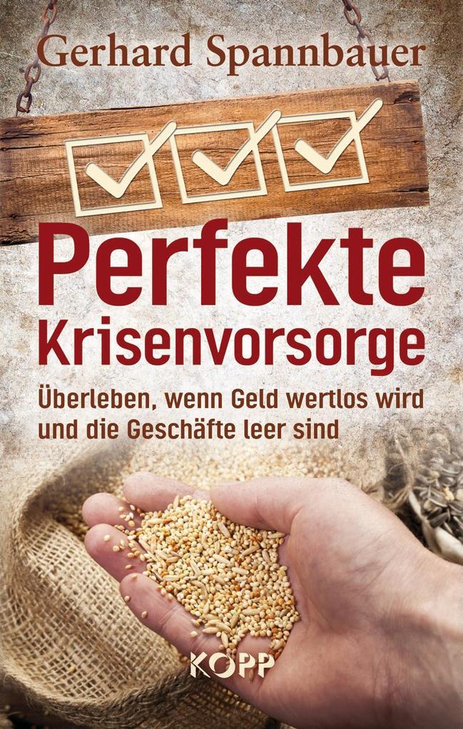 Perfekte Krisenvorsorge als Buch von Gerhard Sp...