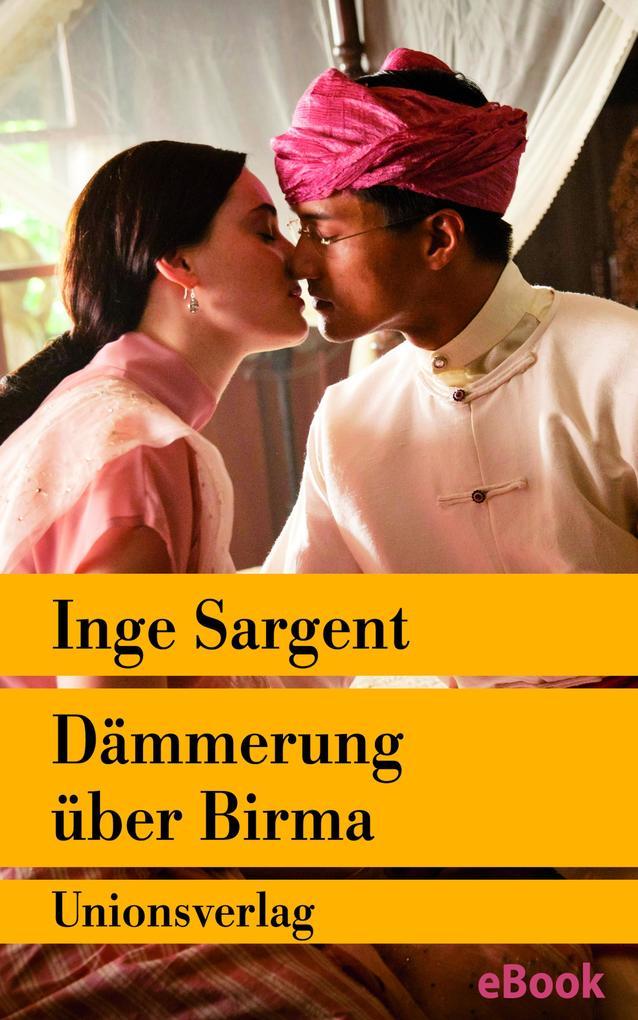 Dämmerung über Birma - Mein Leben als Shan-Prinzessin als eBook von Inge Sargent