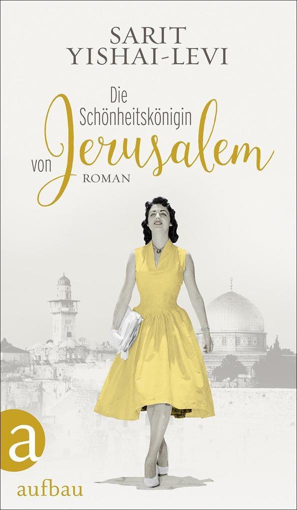Die Schönheitskönigin von Jerusalem als Buch von Sarit Yishai-Levi
