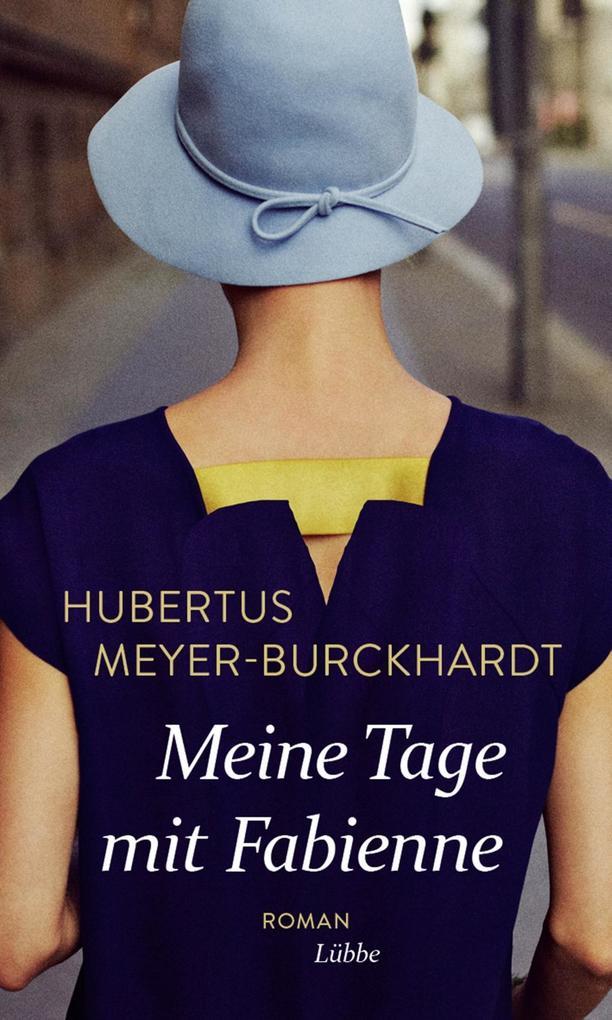 Meine Tage mit Fabienne als Buch von Hubertus Meyer-Burckhardt