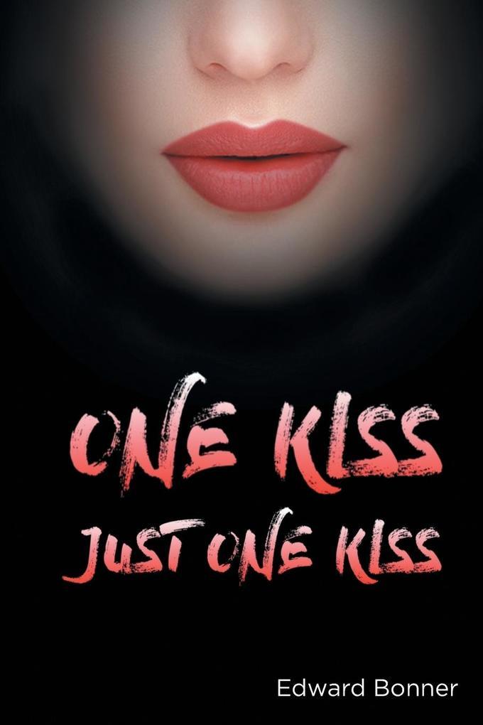 One Kiss als Taschenbuch von Edward V Bonner