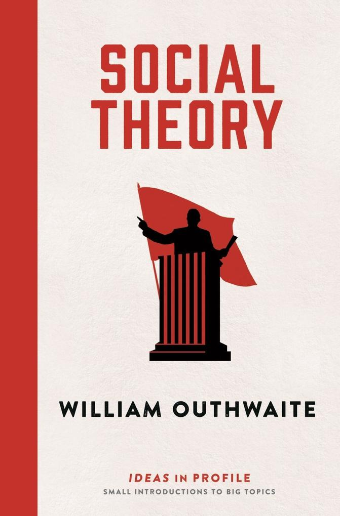Social Theory Ideas in Profile als eBook von William Outhwaite