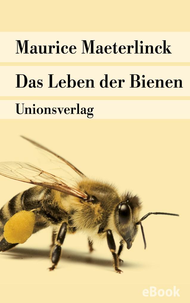 Das Leben der Bienen als eBook von Maurice Maeterlinck