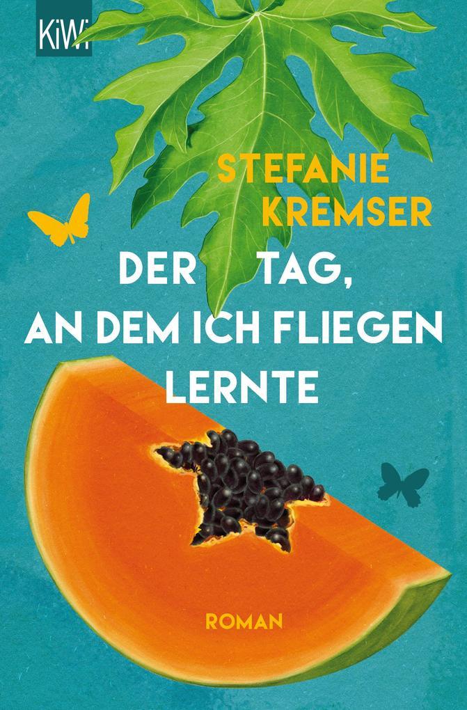 Der Tag, an dem ich fliegen lernte als Taschenbuch von Stefanie Kremser
