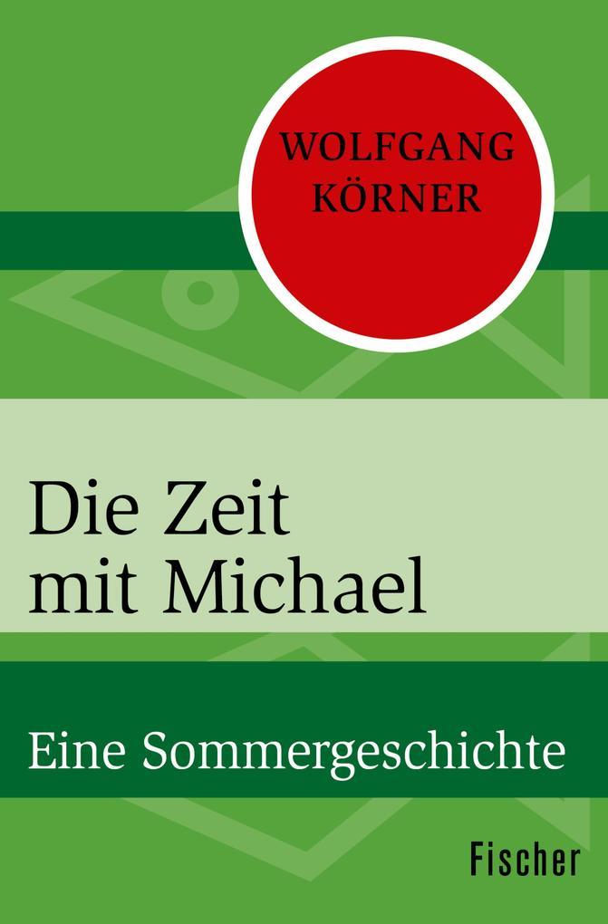 Die Zeit mit Michael als eBook von Wolfgang Körner