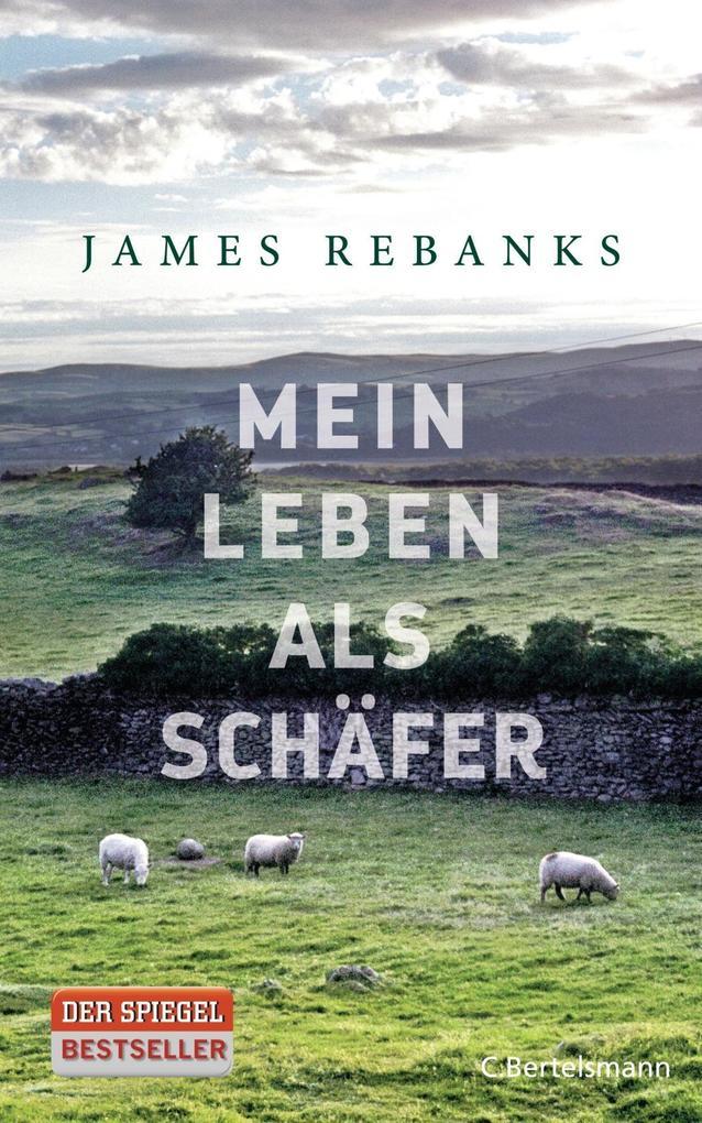 Mein Leben als Schäfer als Buch von James Rebanks