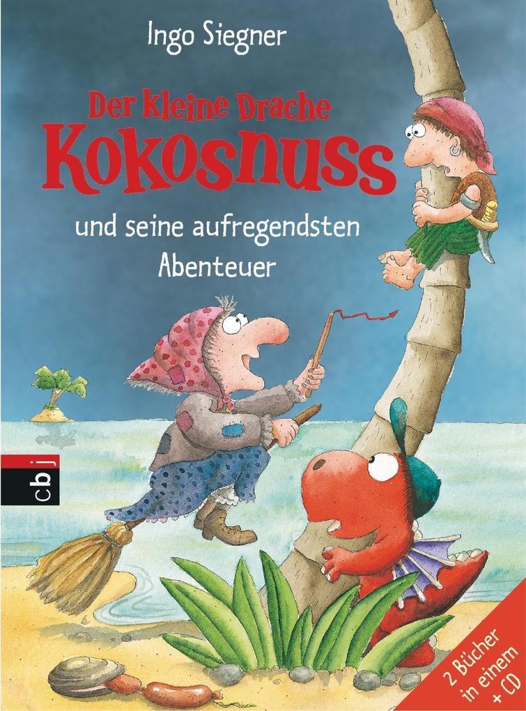 Der kleine Drache Kokosnuss und seine aufregendsten Abenteuer als Buch von Ingo Siegner