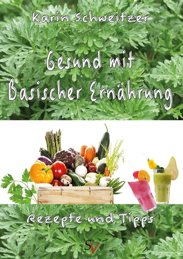 Gesund mit basischer Ernährung als eBook von Karin Schweitzer