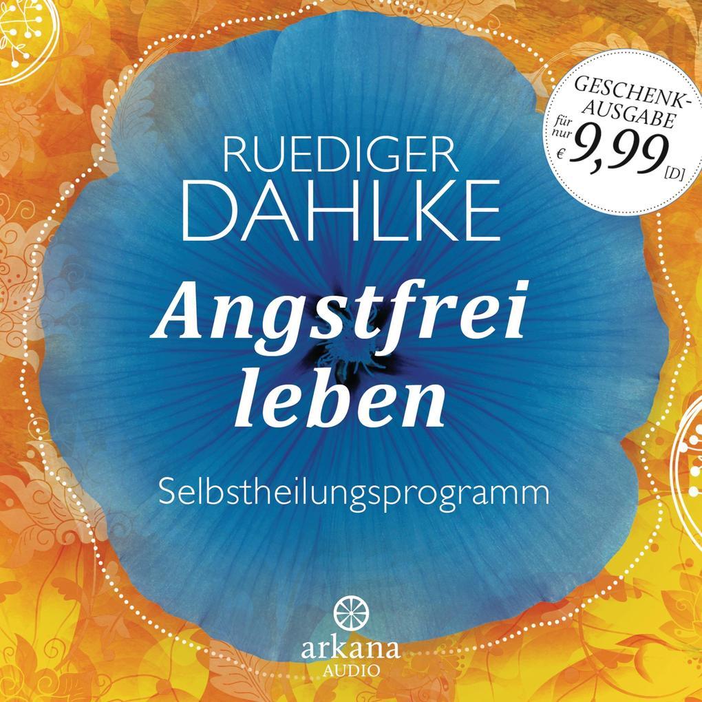 Angstfrei leben als Hörbuch CD von Ruediger Dahlke