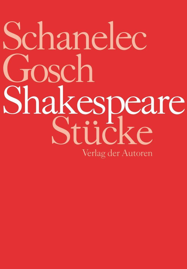 Shakespeare Stücke als Taschenbuch von William Shakespeare, Angela Schanelec, Jürgen Gosch