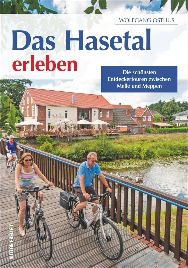Das Hasetal erleben als Buch von Wolfgang Osthus