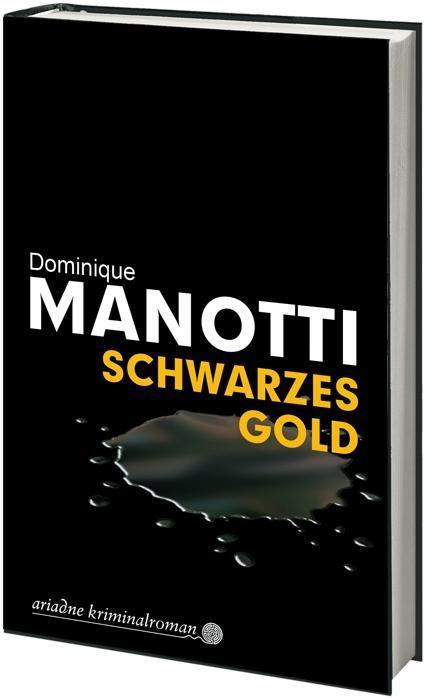Schwarzes Gold als Buch von Dominique Manotti