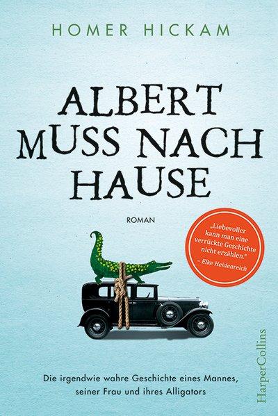 Albert muss nach Hause als Buch von Homer Hickam