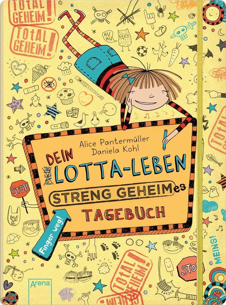 Dein Lotta-Leben. Streng geheimes Tagebuch als Buch von Alice Pantermüller, Daniela Kohl