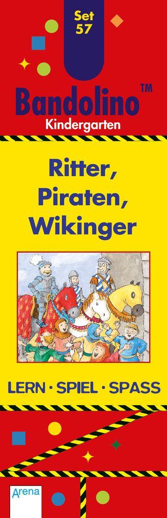 Bandolino Set 57. Ritter, Piraten, Wikinger als Buch von Friederike Barnhusen