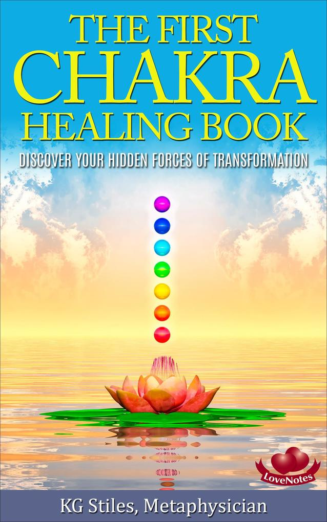 The First Chakra Healing Book - Clear & Balance...