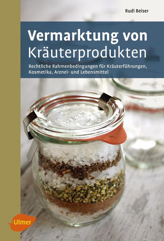 Vermarktung von Kräuterprodukten als Buch von Rudi Beiser