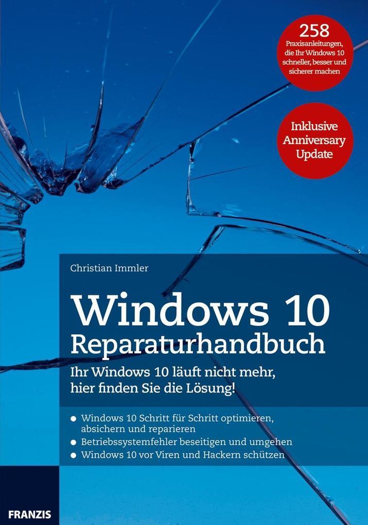Windows 10 Reparaturhandbuch als Buch von Christian Immler