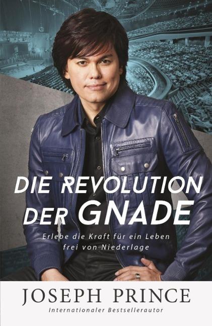 Die Revolution der Gnade als Buch von Joseph Prince