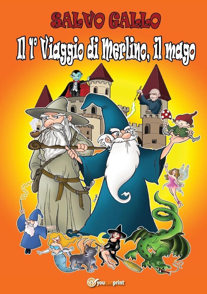 Il 1° viaggio di Merlino, il Mago als Taschenbuch von Salvo Gallo