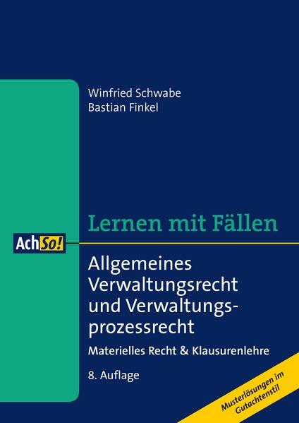 Allgemeines Verwaltungsrecht und Verwaltungsprozessrecht als Buch von Winfried Schwabe, Bastian Finkel