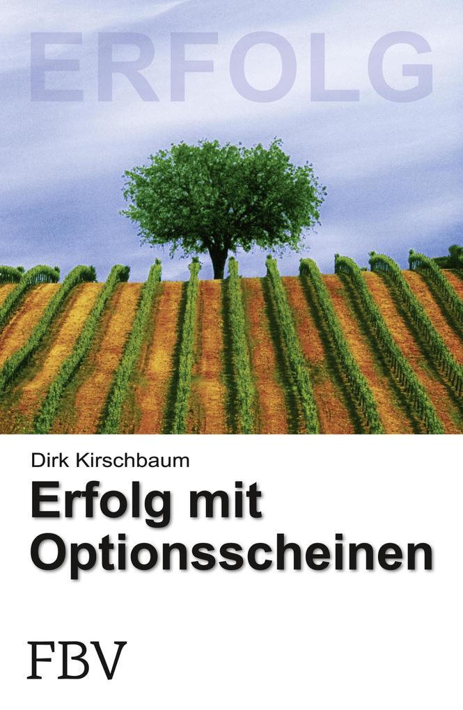 Erfolg mit Optionsscheinen als eBook von Dirk K...