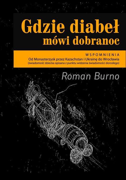 Gdzie diabe´ mówi dobranoc als eBook von Roman Burno