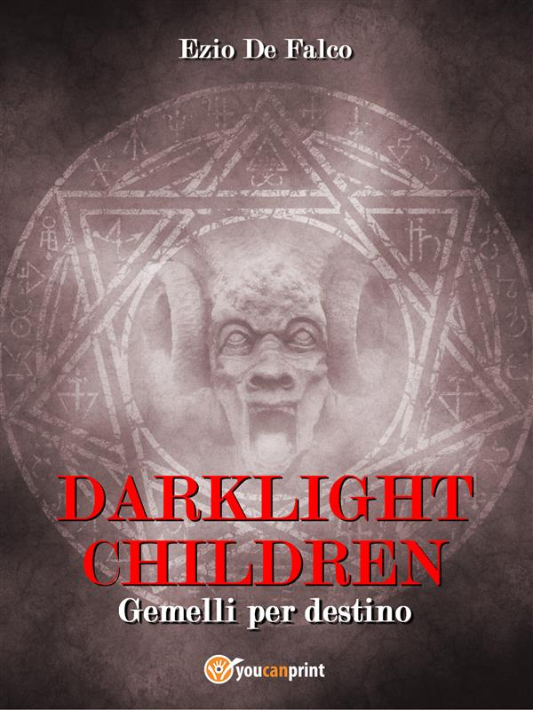 DARKLIGHT CHILDREN - Gemelli per Destino als eBook von Ezio De Falco