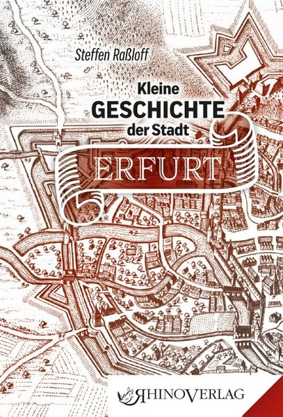 Kleine Geschichte der Stadt Erfurt als Buch von...