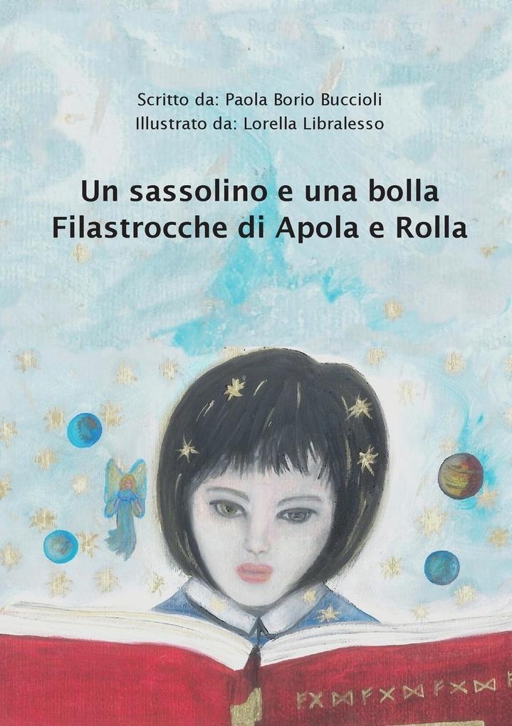 Un sassolino e una bolla. Filastrocche di Apola e Rolla als Taschenbuch von Paola Borio Buccioli