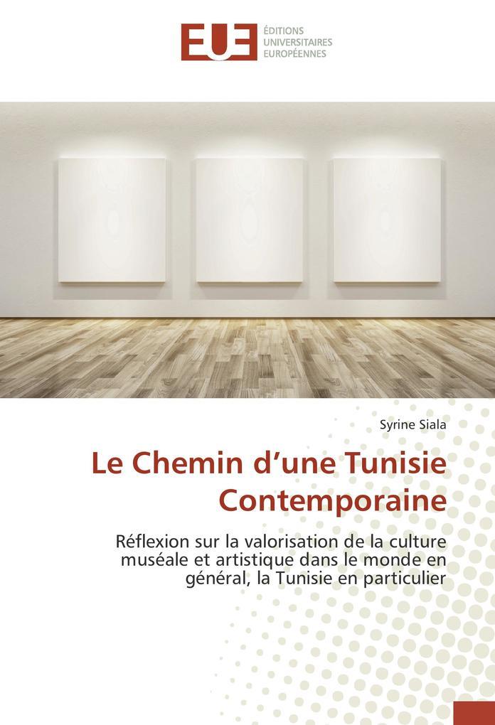 Le Chemin dune Tunisie Contemporaine als Buch von Syrine Siala