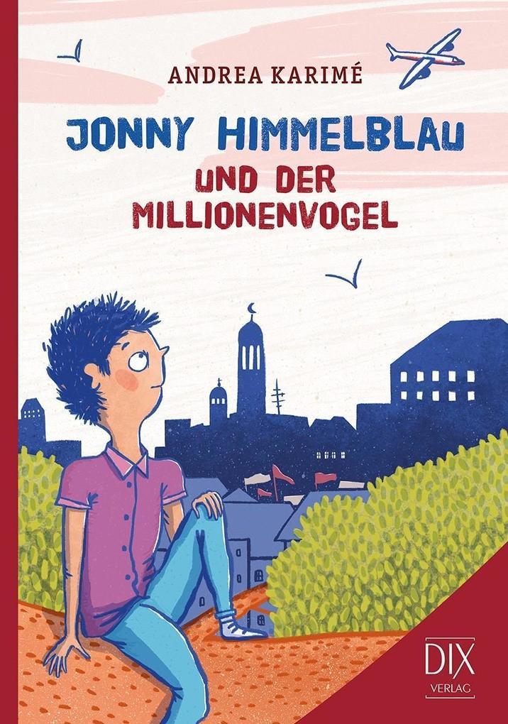 Jonny Himmelblau und der Millionenvogel als Buch von Andrea Karimé