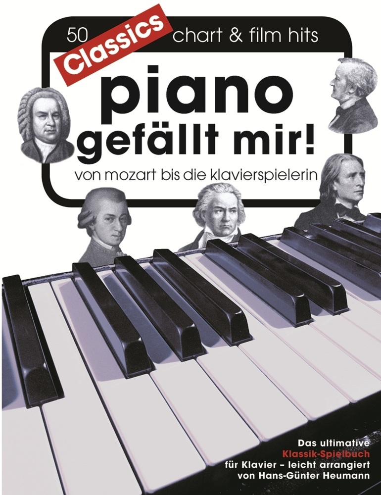 Piano gefällt mir! Classics - Von Mozart bis Die Klavierspielerin als Buch von Hans-Günter Heumann