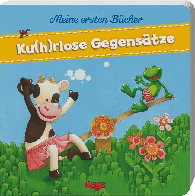 Meine ersten Bücher - Ku(h)riose Gegensätze als Buch von Sandra Grimm