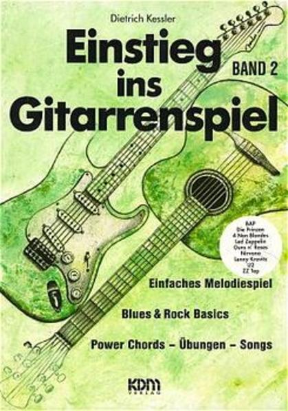 Einstieg ins Gitarrenspiel 2 als Buch von Dietrich Kessler