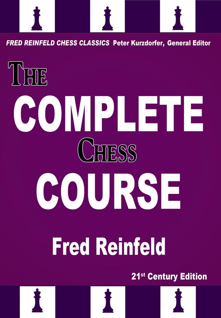 The Complete Chess Course als eBook von Fred Re...