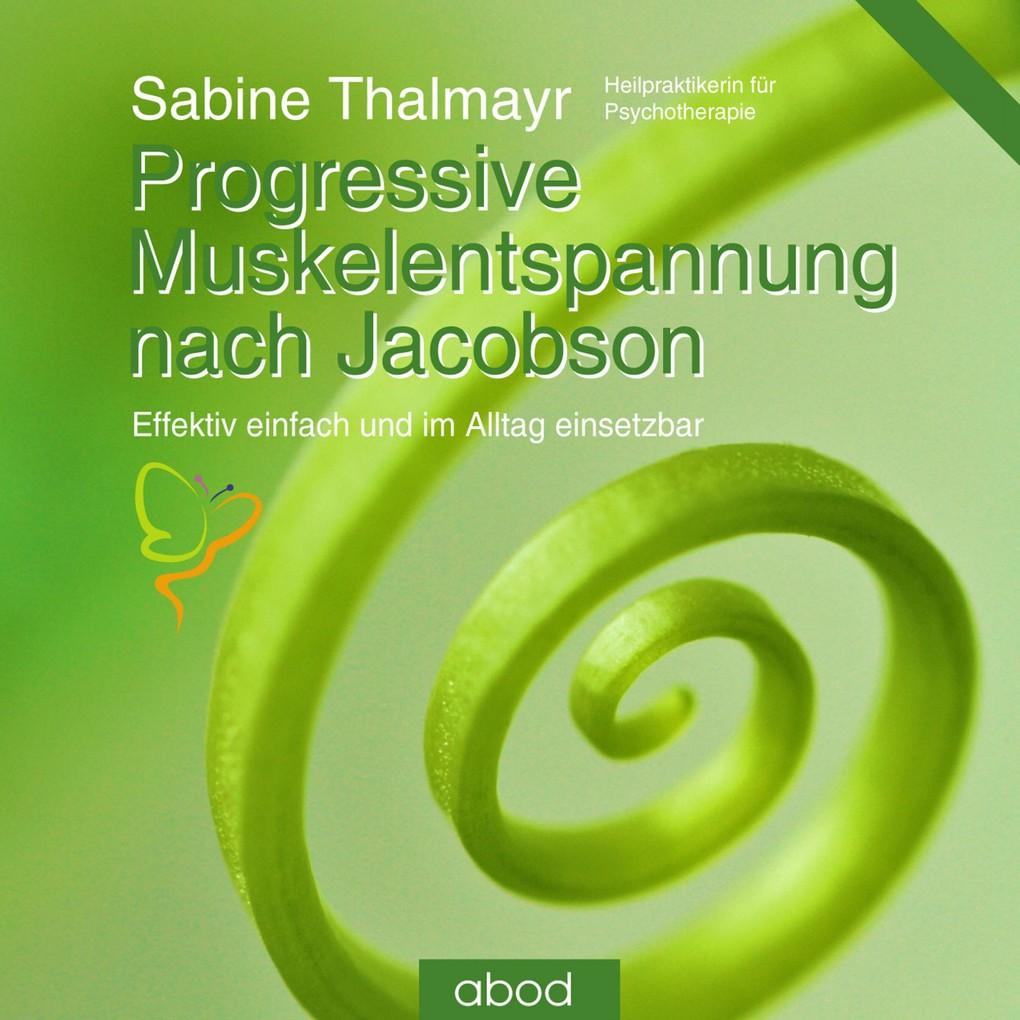 Progressive Muskelentspannung nach Jacobson als Hörbuch Download - MP3 von Sabine Thalmayr