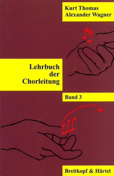 Lehrbuch der Chorleitung 3 als Buch von Kurt Thomas, Alexander Wagner