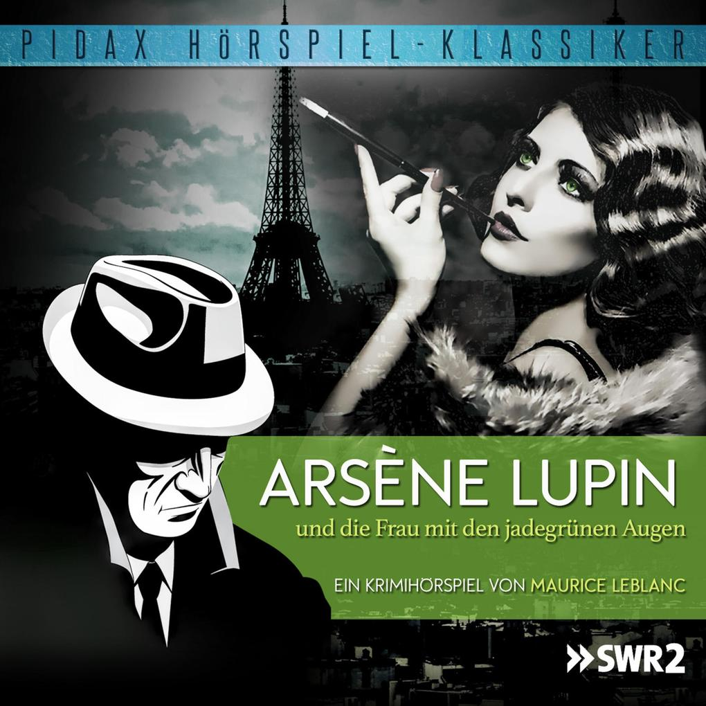 Arsène Lupin und die Frau mit den jadegrünen Augen als Hörbuch Download - MP3 von Maurice LeBlanc