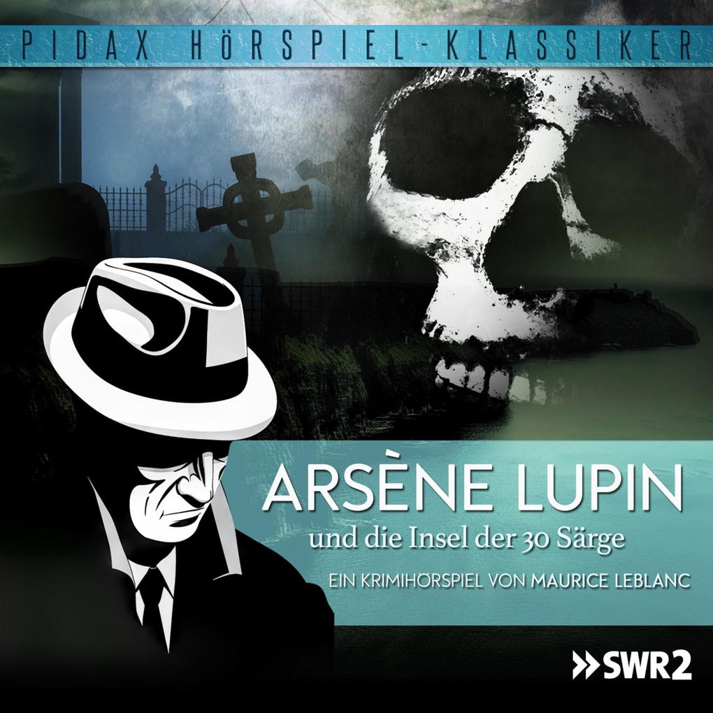 Arsène Lupin und die Insel der 30 Särge als Hörbuch Download - MP3 von Maurice LeBlanc