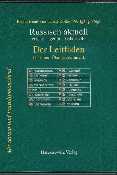 Russisch aktuell. Der Leitfaden. CD-ROM als Software von Bernd Bendixen, Horst Rothe, Wolfgang Voigt