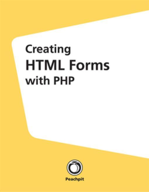 Creating HTML Forms with PHP als eBook von Larr...