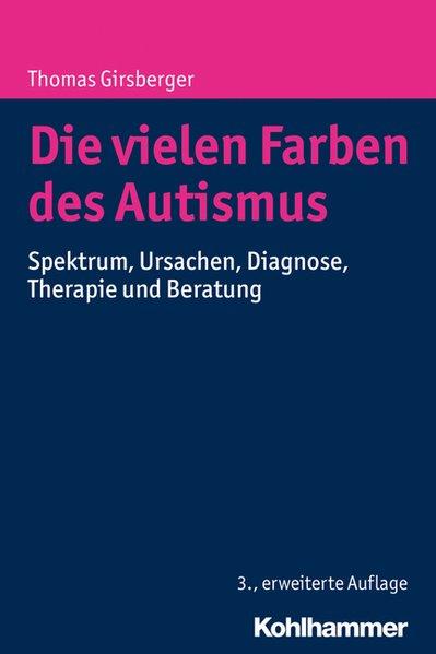 Die vielen Farben des Autismus als Buch von Thomas Girsberger
