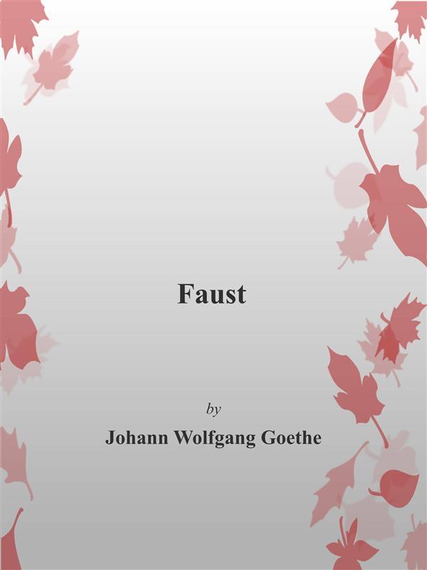 Faust als eBook von Johann Wolfgang Goethe Johann Wolfgang Goethe Johann Wolfgang Goethe