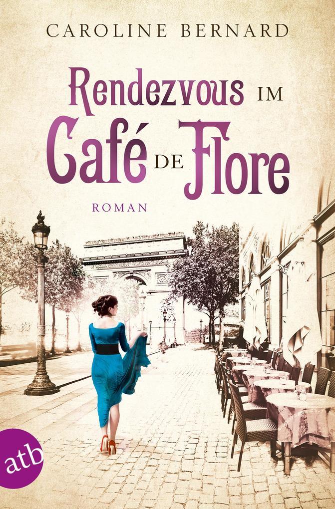 Rendezvous im Café de Flore als Taschenbuch von Caroline Bernard