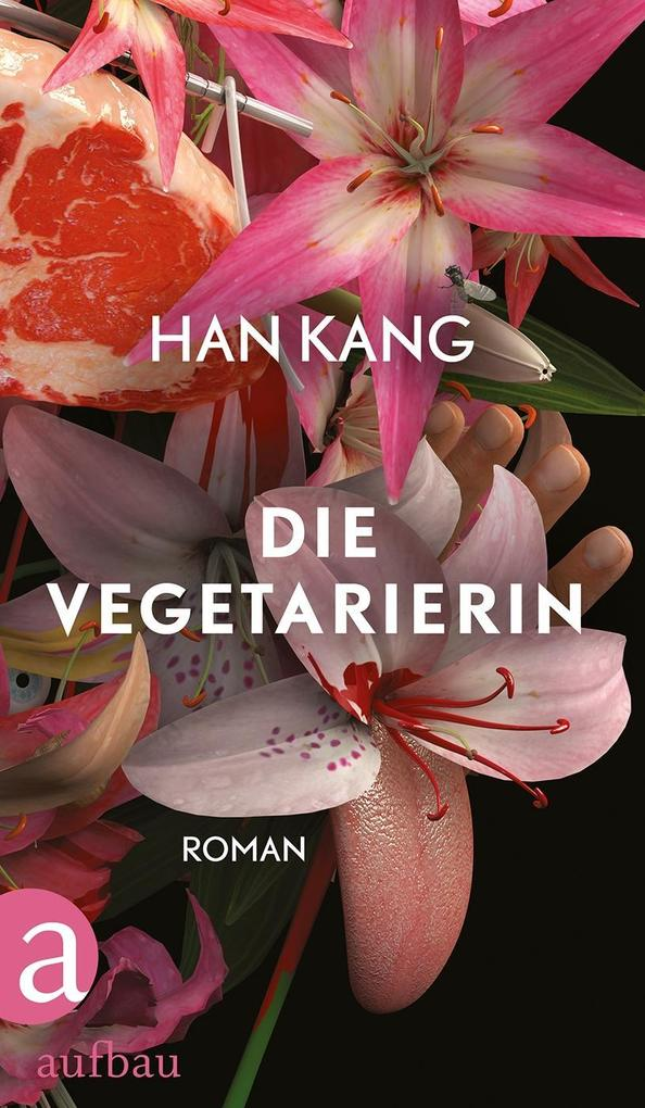 Die Vegetarierin als Buch von Han Kang