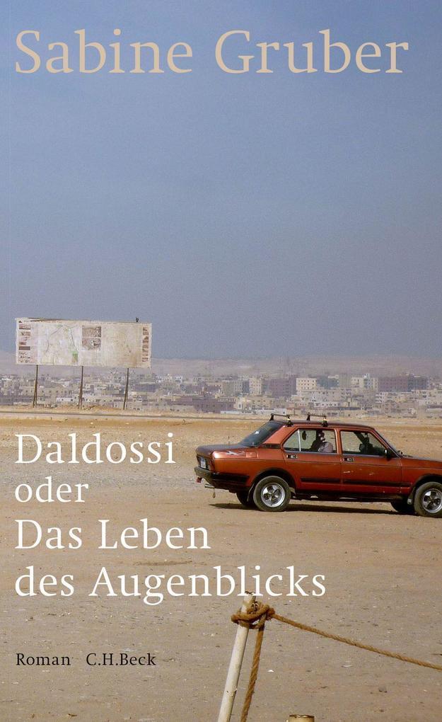 Daldossi oder Das Leben des Augenblicks als Buch von Sabine Gruber