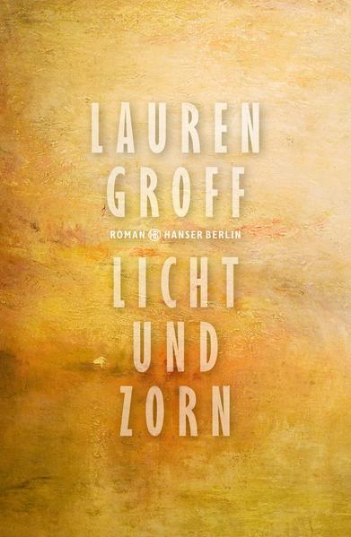 Licht und Zorn als Buch von Lauren Groff