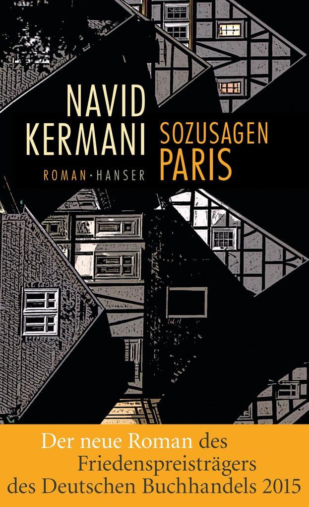 Sozusagen Paris als Buch von Navid Kermani